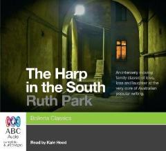 The cover of The Harp In The South, Ruth Park. Read by Kate Hood